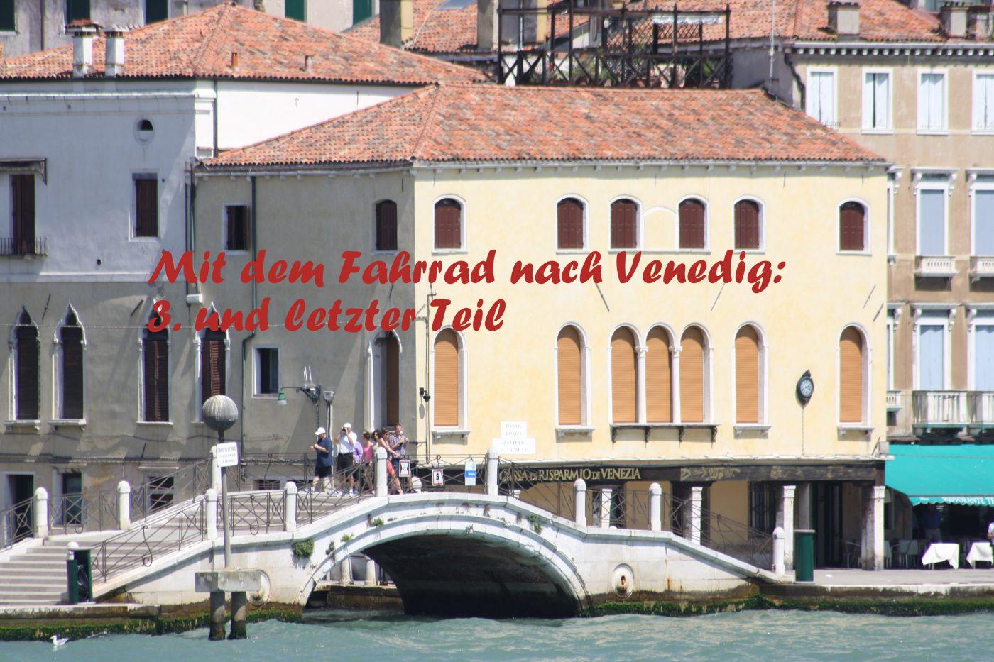 Nach Venedig mit dem Rad: 3. Teil 1