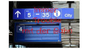 Immer Trouble mit der Deutschen Bahn