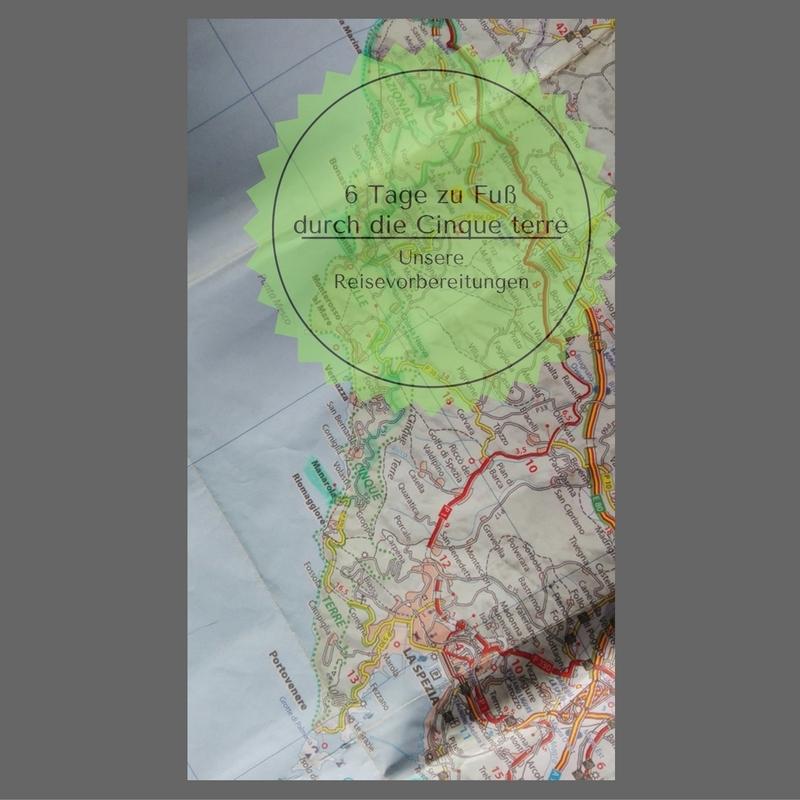 6 Tage zu Fuß durch die Cinque terre -Unsere Reisevorbereitungen 1