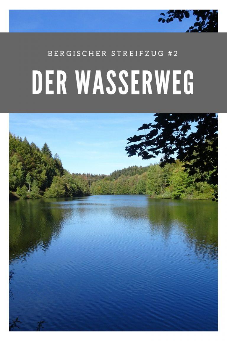 Der Wasserweg – Bergischer Streifzug Nr. 2