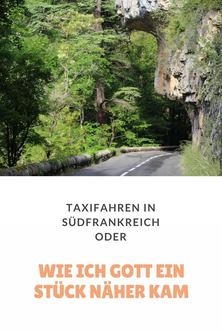 Einfach gebloggt #3 : Eine Taxifahrt in Südfrankreich oder wie ich Gott ein Stück näher kam