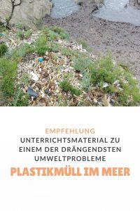 Unterrichtsmaterial Plastikmüll im Meer – eine Empfehlung