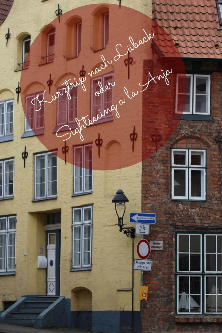 Kurztrip nach Lübeck oder Sightseeing a la Anja 1
