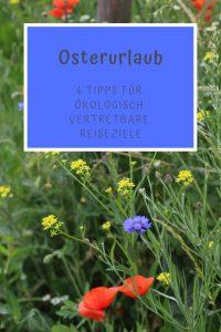 Outdoorreisetipps für Ostern – Ökologisch vertretbar