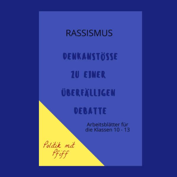 Unterrichtsmaterial Rassismus und Rassismusdebatte 10