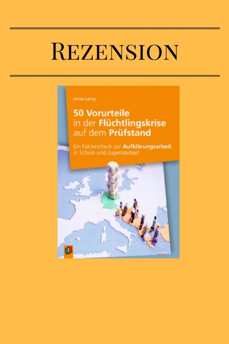 50 Vorurteile in der Flüchtlingskrise auf dem Prüfstand – Rezension