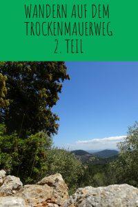 Wandern auf dem Trockenmauerweg: Meine Erlebnisse Teil 2