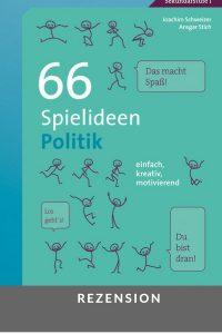 Rezension: 66 Spielideen Politik – Politikunterricht spielerisch gestalten